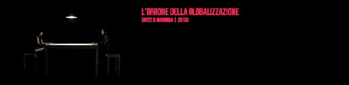 L'Orrore della Globalizzazione | Official Video