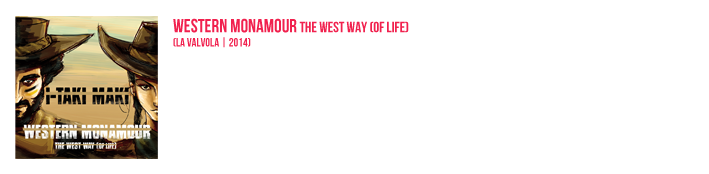 Western Monamour - the West Way [of Life] Album (2014)